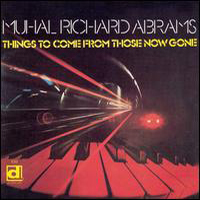 CD cover of Muhal Richard Abrams THINGS TO COME FROM THOSE NOW GONE